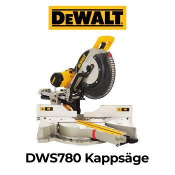 DeWalt DWS780 Kapp- und Gehrungssäge